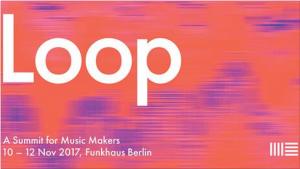 Loop 2017 Berlin